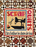Scrap Quilts - Print On Demand Edition : sont une source d'inspiration pour...