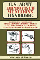 U S  Army Improvised Munitions Handbook  US Army Survival