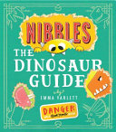 Nibbles: The Dinosaur Guide : tales and has found his way into a...