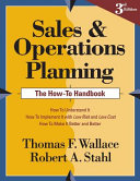 Sales and Operations Planning: The How-To Handbook