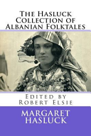 The Hasluck Collection Of Albanian Folktales