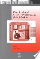 Case Studies of Security Problems and Their Solutions