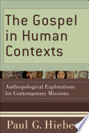 The Gospel In Human Contexts : an understanding of worldview and a strategy...