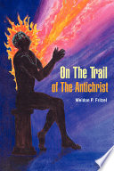 On The Trail Of The Antichrist book