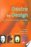 Desire By Design : possibilities offered by emerging new technologies...