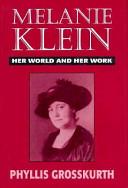 Melanie Klein: Her World and Her Work