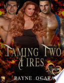 Taming Two Fires