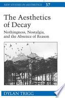 The Aesthetics of Decay