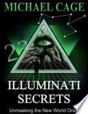 Illuminati Secrets Unmasking The New World Order book