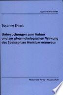 Untersuchungen zum Anbau und zur pharmakologischen Wirkung des Speisepilzes Hericium erinaceus