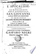 L Apocalisse  Ovvero La Rivelazione Dell Appostolo San Giovanni  Coll esplicazione De Monsignor Jacopo Benigno Bossuet Vescovo di Meaux   c