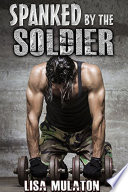 Spanked By The Soldier