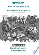 illustration BABADADA black-and-white, Français avec des articles - Schwiizerdütsch mit Artikeln, le dictionnaire visuel - s Bildwörterbuech