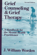 Grief Counseling And Grief Therapy : for helping clients accomplish the...