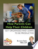 How Parents Can Help Their Children Get Organized and Learn to be Productive