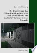 Die Erkenntnisse des Bundesnachrichtendienstes über die Wirtschaft der Deutschen Demokratischen Republik