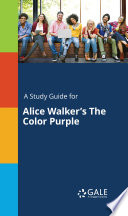 A Study Guide for Alice Walker s The Color Purple