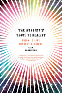 download ebook the atheist\'s guide to reality: enjoying life without illusions pdf epub