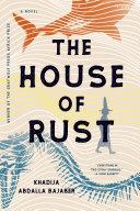 The House of Rust: A Novel