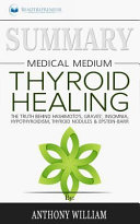 Summary Medical Medium Thyroid Healing