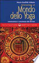 Iniziazione al mondo dello yoga  Conoscenza e coscienza del divino