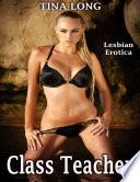 Class Teacher  Lesbian Erotica