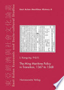 The Ming Maritime Trade Policy in Transition  1368 to 1567