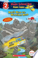 Rock Man vs  Weather Man  Scholastic Reader  Level 2  Magic School Bus Rides Again