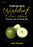 Understanding Waldorf Education Of Experience This Book Offers