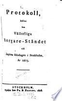 Protokoll hållna hos Vällofliga Borgareståndet vid Riksdagen i Stockholm