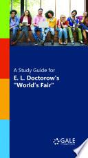 A Study Guide For E L Doctorow S World S Fair