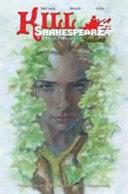 Kill Shakespeare Volume 5: Past Is Prologue: Juliet : most famous heroine out for revenge. juliet lives!...