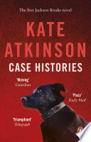 Case Histories : brodie, former police inspector turned private investigator, the...