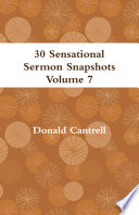 30 Sensational Sermon Snapshots Volume 7
