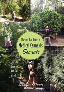 Master Gardener s Medical Cannabis Secrets