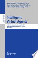 Intelligent Virtual Agents : on intelligent virtual agents, iva 2017, held in...