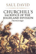 Churchill s Sacrifice of the Highland Division  France 1940
