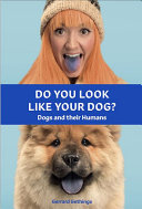 Do You Look Like Your Dog  the Book Book PDF