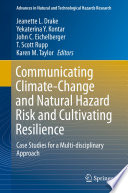 Communicating Climate Change And Natural Hazard Risk And Cultivating Resilience