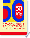 50 Case Studies For Management Supervisory Training