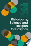 Philosophy  Science and Religion for Everyone