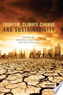 Tourism, Climate Change And Sustainability : seen as challenges to achieve sustainability and to...