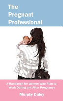 The Pregnant Professional