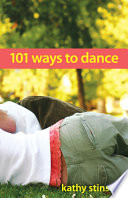 101 ways to dance / by Kathy Stinson.  Toronto, Second Story Press, 2006.