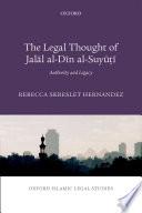 The Legal Thought of Jalal Al Din Al Suyuti