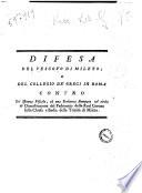 Difesa del Vescovo di Mileto  e del Collegio de  Greci in Roma contro un istanza fiscale  ed una scrittura stampata col titolo di Dimostrazione del padronato della Real Corona sulla Chiesa e Badia della Trinita di Mileto