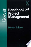 Gower Handbook Of Project Management : and overview of, the essential knowledge required...