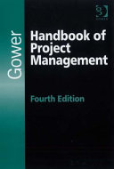 Gower Handbook Of Project Management : and overview of, the essential knowledge required for...