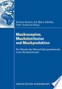 Musikrezeption, Musikdistribution und Musikproduktion