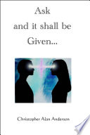 Ask And It Shall Be Given  book